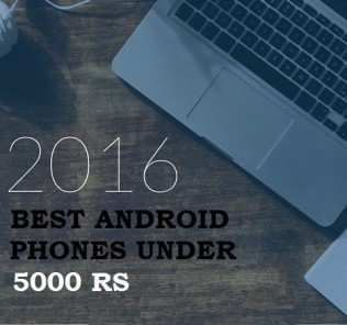 BEST ANDROID PHONE UNDER 5000 RS PROGADGETS